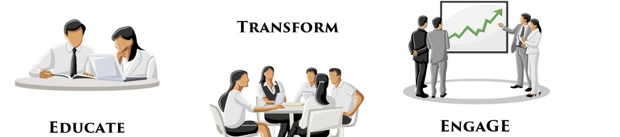 Transform, Educate and Engage